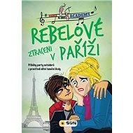 Rebelové ztraceni v Paříži: Dance and art academy - Kniha
