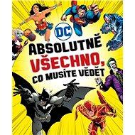 Absolutně všechno, co musíte vědět: DC comics