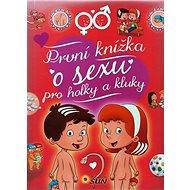 První knížka o sexu pro holky a kluky - Kniha