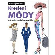 Kreslení módy: Průvodce módního návrháře - Kniha
