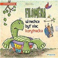 Filoména už nechce byť viac korytnačka: s vystrihovačkou - Kniha