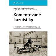 Komentované kazuistiky z přednemocniční neodkladné péče - Kniha