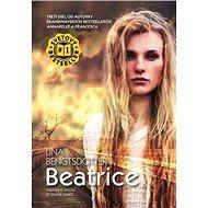 Beatrice: Niektoré mosty je lepšie spáliť ... - Kniha