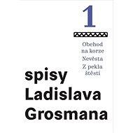 Obchod na korze Nevěsta Z pekla štěstí: Spisy ladislava Grosmana - Kniha