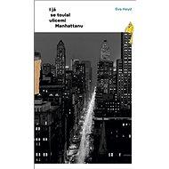 I já se toulal ulicemi Manhattanu - Kniha