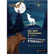 Zvířata, ze kterých jde strach!: Můj sešit pozorování a aktivit - Kniha