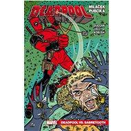 Deadpool Miláček publika: Deadpool vs. Sabretooth - Kniha