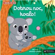 Dobrou noc, koalo!: MiniPEDIE - Kniha