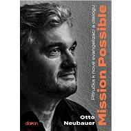 Mission Possible: Příručka k nové evangelizaci a dialogu - Kniha