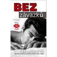 Bez závazků: erotický román - Kniha