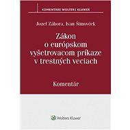 Zákon o európskom vyšetrovacom príkaze v trestných veciach: Komentár - Kniha