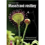 Masožravé rostliny: Rafinované pasti do vaší domácnosti - Kniha
