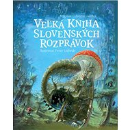 Veľká kniha slovenských rozprávok - Kniha