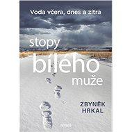 Stopy bílého muže: Voda včera, dnes a zítra - Kniha