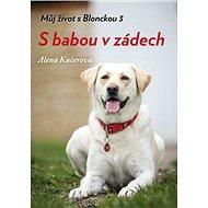 S babou v zádech: Můj život s Blonckou 3 - Kniha