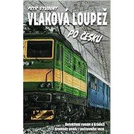 Vlaková loupež po česku: Detektivní román o krádeži hromady peněz z poštovního vozu - Kniha