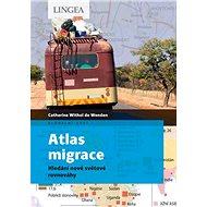 Atlas migrace: Hledání nové světové rovnováhy - Kniha