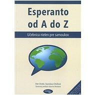 Esperanto od A do Z: Učebnica nielen pre samoukov - Kniha