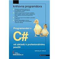 Programování v C#: od základů k profesionálnímu použití - Kniha