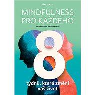 Mindfulness pro každého: 8 týdnů, které změní váš život - Kniha