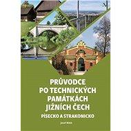Průvodce po technických památkách Jižních Čech - Kniha