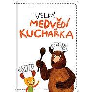 Velká medvědí kuchařka - Kniha