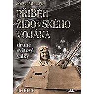 Josef Müller Příběh židovského vojáka druhé světové války - Kniha