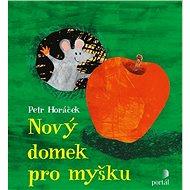 Nový domek pro myšku - Kniha