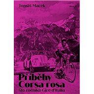 Příběhy Corsa rosa: Sto ročníků Giro d'Italia