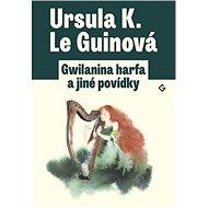 Gwilanina harfa a jiné povídky - Kniha