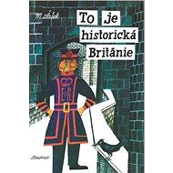 To je historická Británie - Kniha
