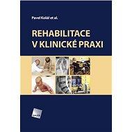 Rehabilitace v klinické praxi - Kniha