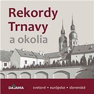 Rekordy Trnavy a okolia - Kniha