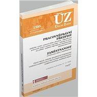ÚZ 1395 Pracovněprávní předpisy, Zaměstnanost, Odškodňování, Odbory: podle stavu k 11. 11. 2020 - Kniha