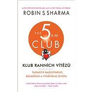 Klub ranních vítězů: Tajemství radostného, bohatého a tvořivého života