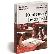Komenský by zajásal: Příběh SIRIRI - Kniha