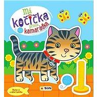 Má kočička prima kamarádka: Postav si a obleč kočičku - Kniha