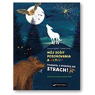 Môj zošit pozorovania a aktivít Zvieratá, z ktorých ide strach! - Kniha