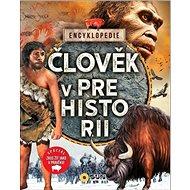 Člověk v prehistorii: Encyklopedie - Kniha