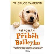 Psí poslání Příběh Baileyho - Kniha