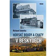 Horské boudy a chaty v Beskydech - Kniha