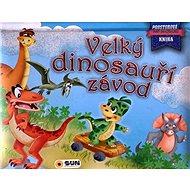 Velký dinosauří závod: Svět dinosaurů Prostorová kniha - Kniha