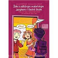 Žák s odlišným mateřským jazykem v české škole: Pracovní listy s metodickými pokyny pro začleňování  - Kniha