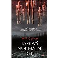 Takový normální den: Devět sebevražd, jeden kult a žádný vůdce - Kniha