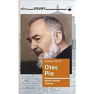 Otec Pio: Světcův stručný životopis - Kniha