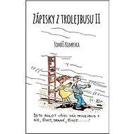 Zápisky z trolejbusu 2 - Kniha