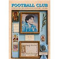 Football Club 04/2020: Čtvrtletník pro fotbalovou kulturu 03/2020
