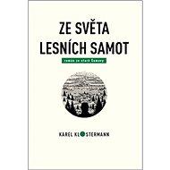 Ze světa lesních samot: Román ze staré Šumavy - Kniha