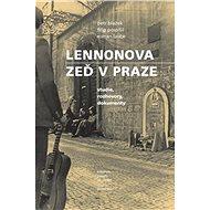 Lennonova zeď v Praze: studie, rozhovory, dokumenty