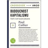 Budoucnost kapitalismu: Tváří v tvář novým úzkostem - Kniha